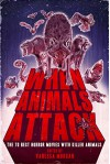 When Animals Attack: The 70 Best Horror Movies with Killer Animals - Vanessa Morgan