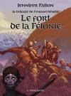 Le fort de la Félonie (L'enfant démon #2) - Jennifer Fallon, Pierre Goubert