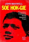 Soe Hok Gie: Pergulatan Intelektual Muda Melawan Tirani - John R. Maxwell