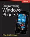 Programming Windows® Phone 7 - Charles Petzold