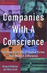 Companies with a Conscience: Intimate Portraits of Twelve Firms That Make a Difference - Howard Rothman, Mary Scott