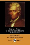 Life and Times of Colonel Daniel Boone - Cecil B. Hartley