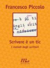 Scrivere è un tic - Francesco Piccolo