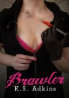 Brawler - K.S. Adkins