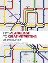 From Language to Creative Writing: An Introduction - Bill Greenwell