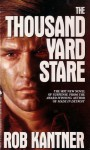 The Thousand Yard Stare - Rob Kantner