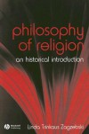 The Philosophy of Religion: An Historical Introduction (Fundamentals of Philosophy) - Linda T. Zagzebski