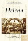 Helena, Montana (Postcard History Series) - Tom Mulvaney, Robert F. Morgan