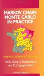 Markov Chain Monte Carlo in Practice (Chapman & Hall/CRC Interdisciplinary Statistics) - W.R. Gilks, S. Richardson, David Spiegelhalter