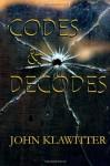 Codes & Decodes - John Klawitter