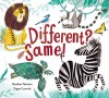 Different? Same! - Heather Tekavec, Pippa Curnick
