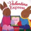 The Valentine Express - Nancy Elizabeth Wallace