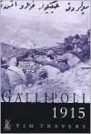 Gallipoli 1915 - Tim Travers