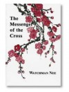 The Messenger of the Cross - Watchman Nee