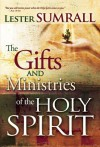 Gifts And Ministries Of The Holy Spirit - Lester Sumrall
