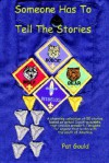 Someone Has to Tell the Stories - Pat Gould