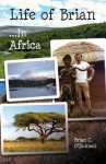 Life of Brian...in Africa - Brian C. O'Donnell, Frank Sweeney