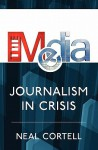 The Media: Journalism in Crisis - Neal Cortell