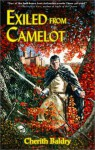 Exiled from Camelot - Cherith Baldry