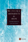 Divine Moments for Men: Everyday Inspiration from God's Word - Ronald A. Beers, Amy E. Mason