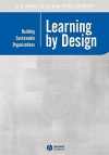 Learning by Design: Building Sustainable Organizations - Ronald Wardhaugh, Peter Docherty