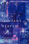 All the Company of Heaven: A Companion to the Principal Festivals of the Christian Year - Kenneth W Stevenson