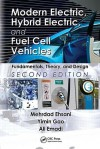 Modern Electric, Hybrid Electric, and Fuel Cell Vehicles: Fundamentals, Theory, and Design, Second Edition (Power Electronics and Applications Series) - Mehrdad Ehsani, Ali Emadi, Yimin Gao