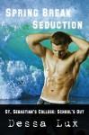 Spring Break Seduction - Dessa Lux