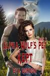 Alpha Wolf's Pet, Kept - Eva Gordon