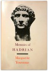 Memoirs of Hadrian, and reflections on the composition of memoirs of Hadrian. Translated from the French by Grace Frick, in collaboration with the author - Marguerite Yourcenar