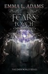 Fear's Touch: A Darkworld Novella (The Darkworld Series) - Emma L. Adams