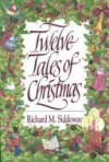 Twelve Tales of Christmas - Richard M. Siddoway