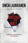 The Watcher in the Wall (A Stevens and Windermere Novel) - Owen Laukkanen