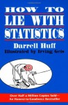 By Darrell Huff How to Lie with Statistics (Reissue) - Darrell Huff