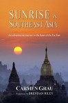 Sunrise in Southeast Asia - Carmen Grau, Brendan Riley