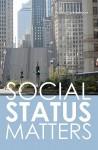 Social Status Matters - Ahmed Riahi-Belkaoui