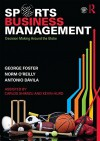 Sports Business Management: Decision Making Around the Globe - George Foster, Norman O'Reilly, Antonio Davila
