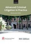 Advanced Criminal Litigation in Practice - Joseph Barry, Colin Bobb-Semple, Peter Fortune