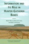 Information and its Role in Hunter-Gatherer Bands (Ideas, Debates and Perspectives) - Robert Whallon, William A. Lovis