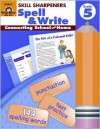 Spell & Write, Grade 5 (Skill Sharpeners) (Skill Sharpeners Spell & Write) - Christine Hood