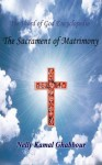 The Sacrament of Matrimony (The Word of God Encyclopedia) - Nelly Ghabbour, H.G. Bishop Youannes