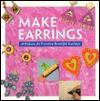 Make Earrings -OS - Jo Moody