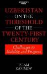 Uzbekistan on the Threshold of the Twenty-First Century - Islam Karimov, James Allen