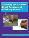 Mastering the Alabama Direct Assessment of Writing, Grade 10 - Brian Freel, Maria Struder
