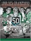 Relive the Philadelphia Eagles 1960 Championship Season - Eli Kowalski