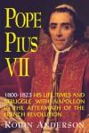 Pope Pius VII: (1800-1823) - Robin Anderson