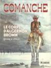 Le Corps D'Algernon Brown - Hermann Huppen, Greg