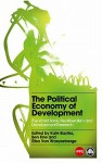 The Political Economy of Development: The World Bank, Neoliberalism and Development Research - Kate Bayliss, Ben Fine, Elisa Van Waeyenberge
