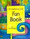 My Jewish Holiday Fun Book - Ann D. Koffsky