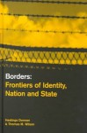 Borders: Frontiers of Identity, Nation and State - Hastings Donnan, Thomas Wilson